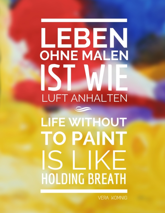 Leben ohne Malen...Life without to paint...